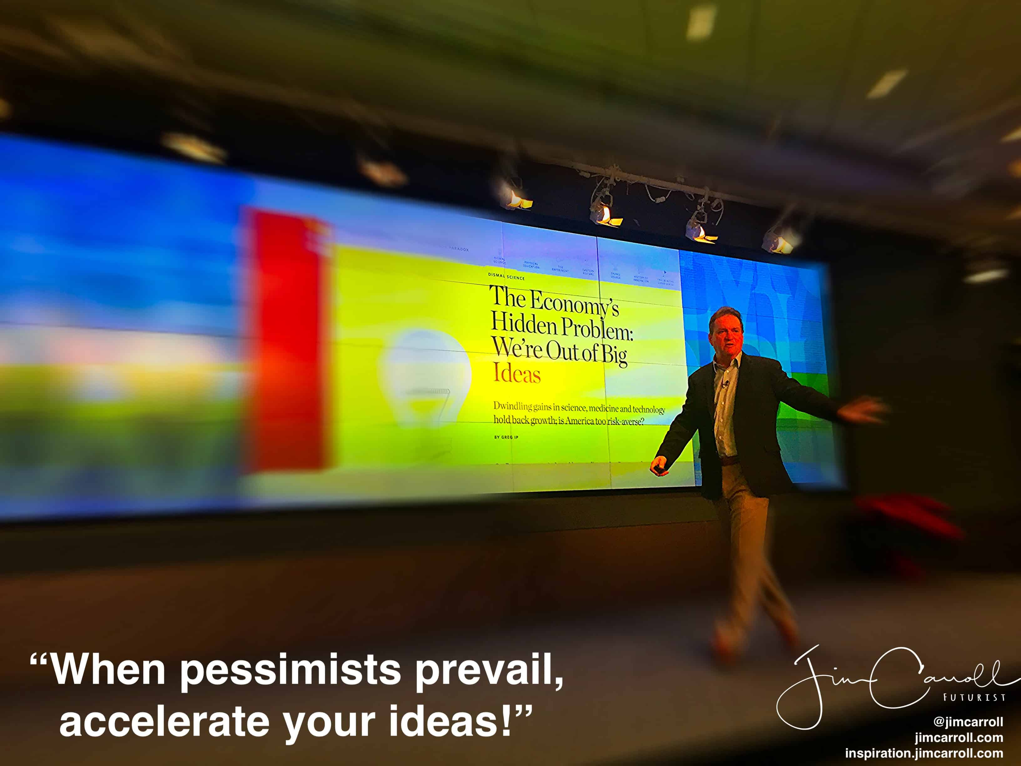 "Daily Inspiration: ""When pessimists prevail, accelerate your ideas!"""