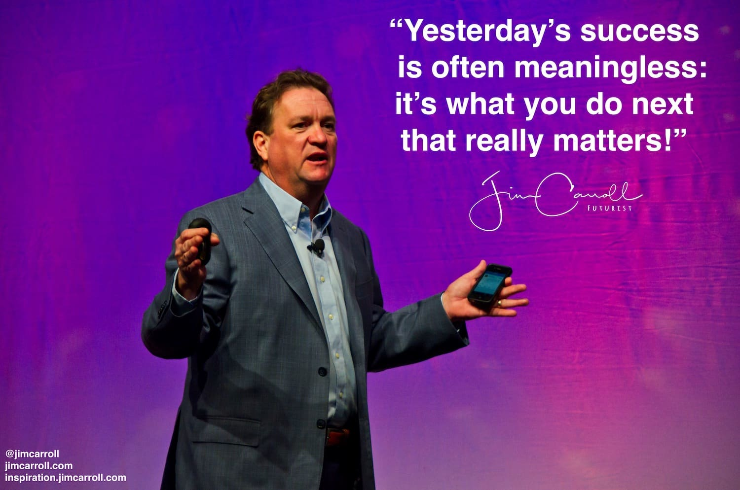 "Daily Inspiration: ""Yesterday's success is often meaningless: it's what you do next that really matters!"""