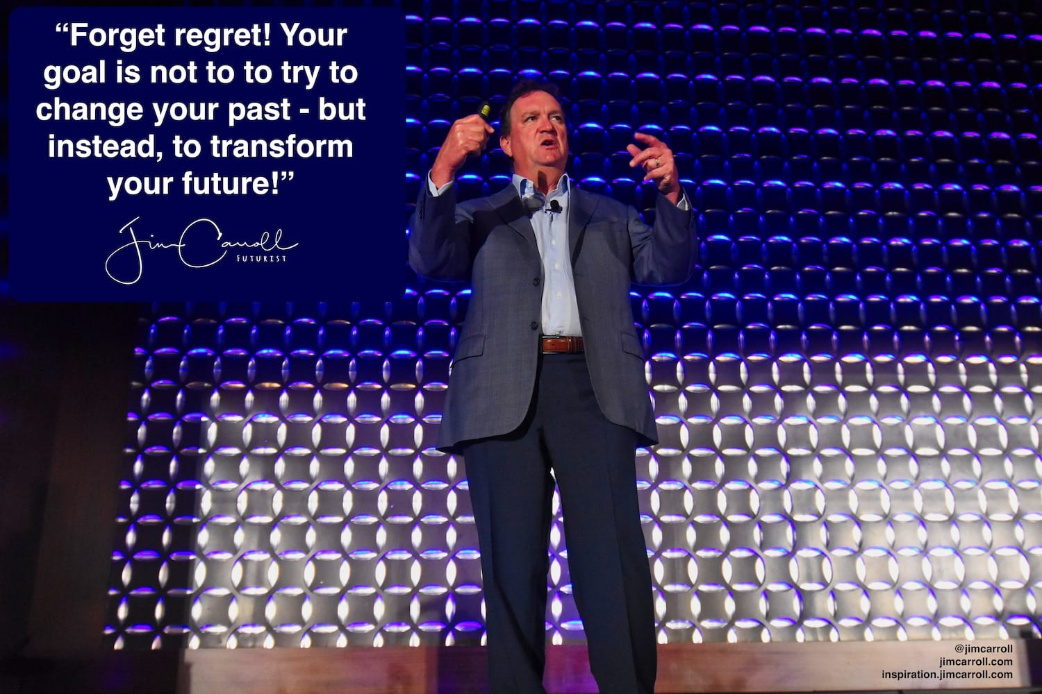 "Daily Inspiration: ""Forget regret! Your goal is not to try to change your past - but instead, to transform your future!"""