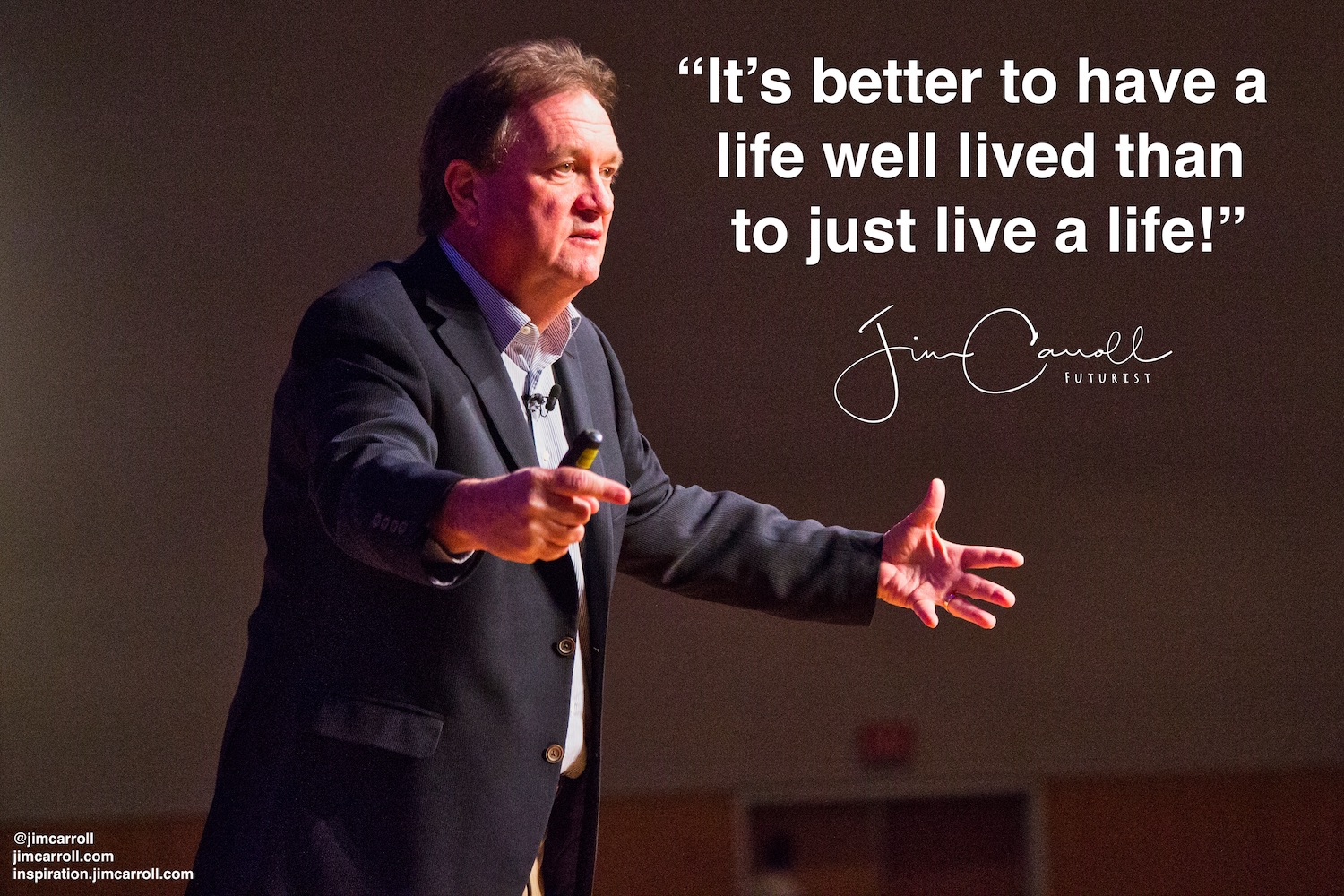 "Daily Inspiration: ""It's better to have a life well lived than to just live a life!"""