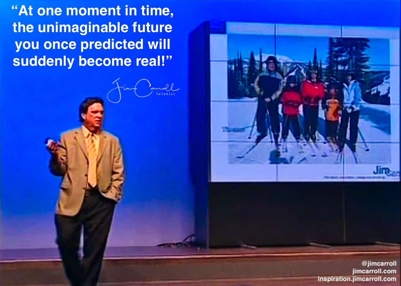 "Daily Inspiration: ""At one moment in time, the unimaginable future you once predicted will suddenly become real!"""
