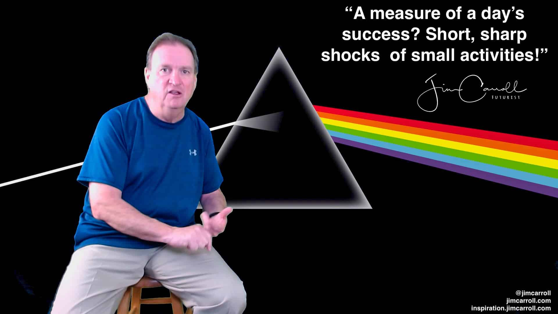 "Daily Inspiration: ""A measure of a day's success? Short, sharp shocks of small activities!"""
