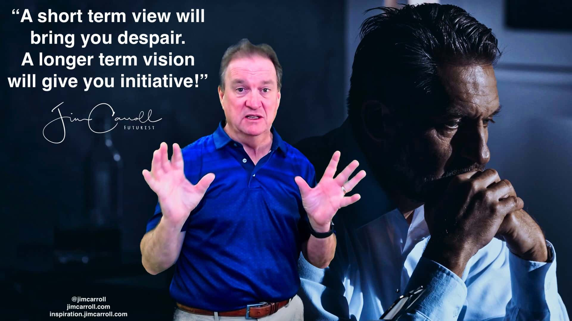 "Daily Inspiration: ""A short term view will bring you despair. A longer term vision will give you initiative!"""