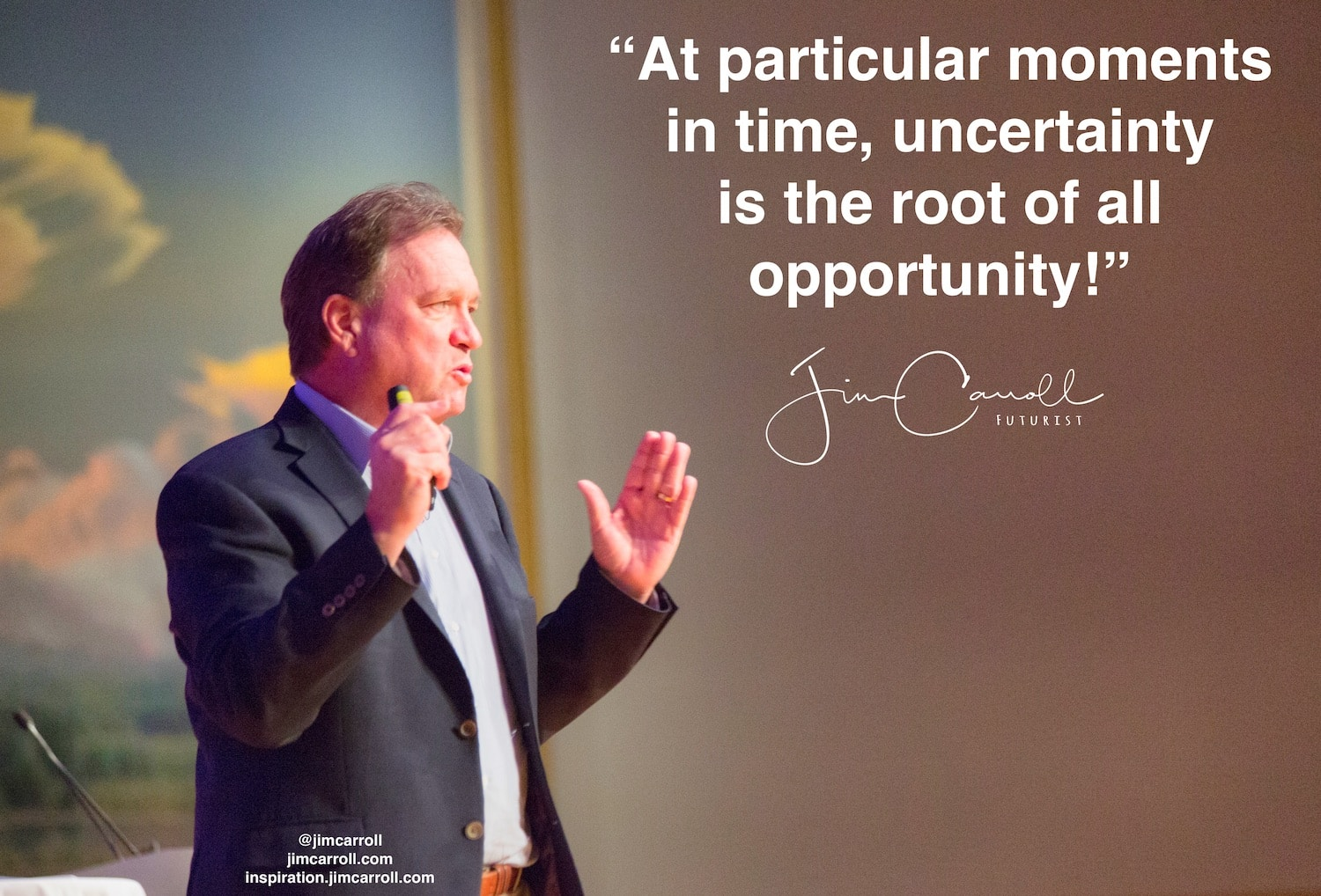 "Daily Inspiration: ""At particular moments in time, uncertainty is the root of all opportunity!"""