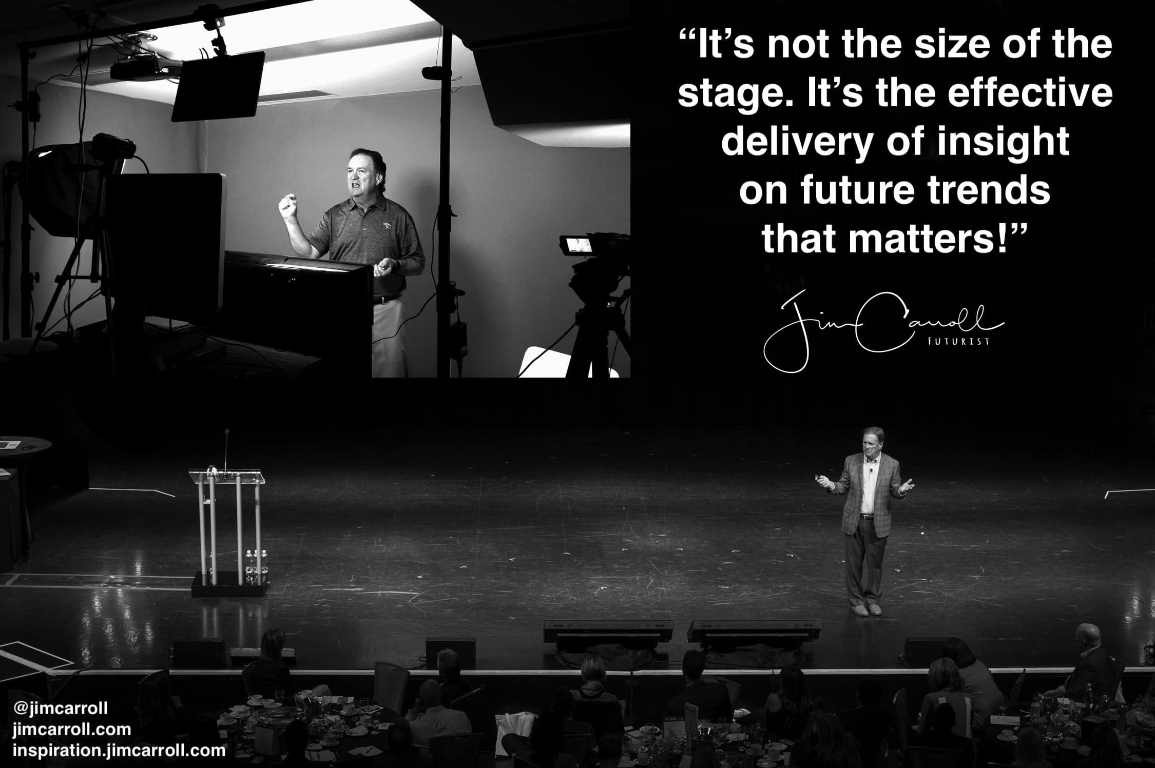 "Daily Inspiration: """"It's not the size of the stage. It's the effective delivery  of insight on future trends that matters!"""