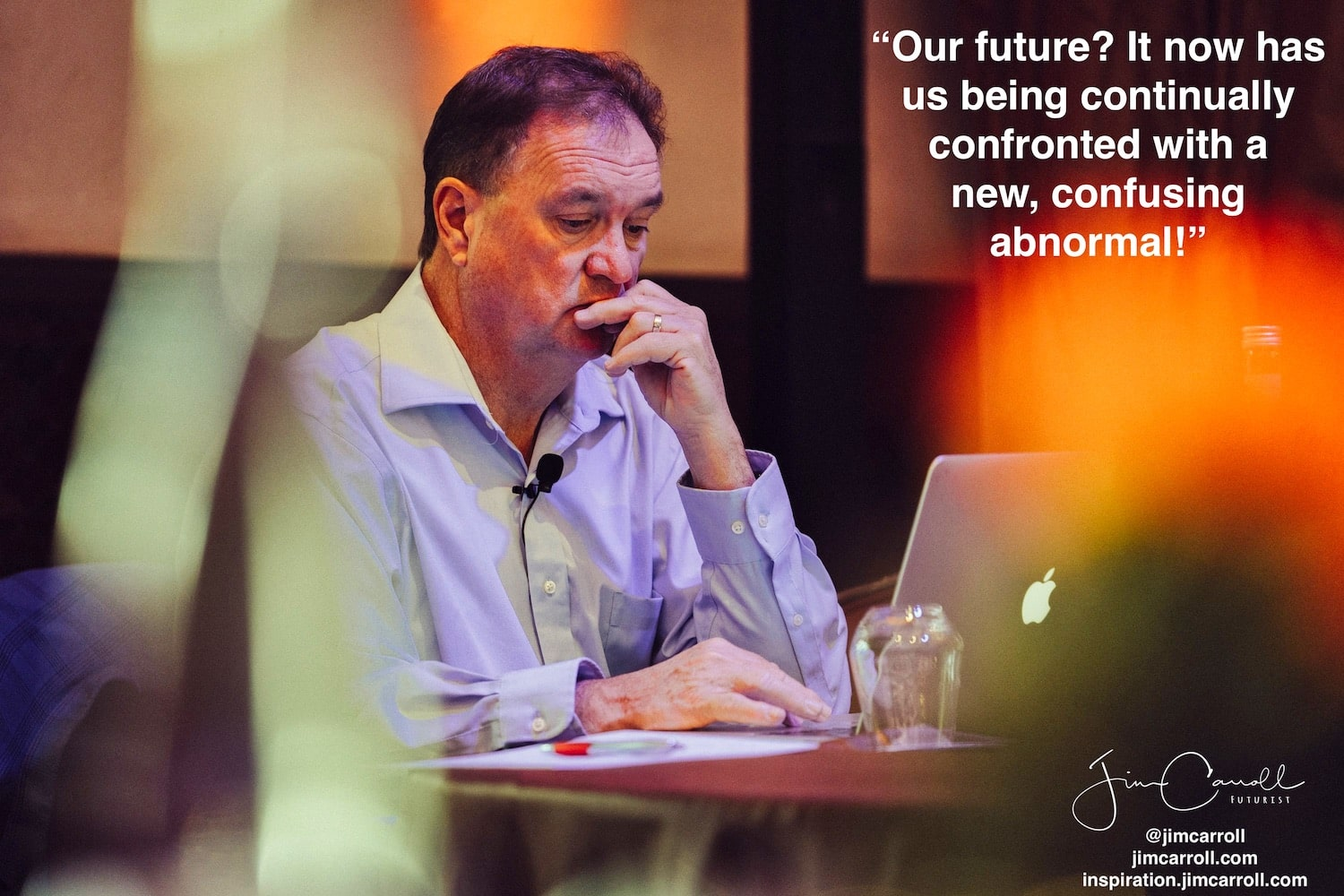 "Daily Inspiration: ""Our future? It now has us being continually confronted with a new, confusing abnormal!"""