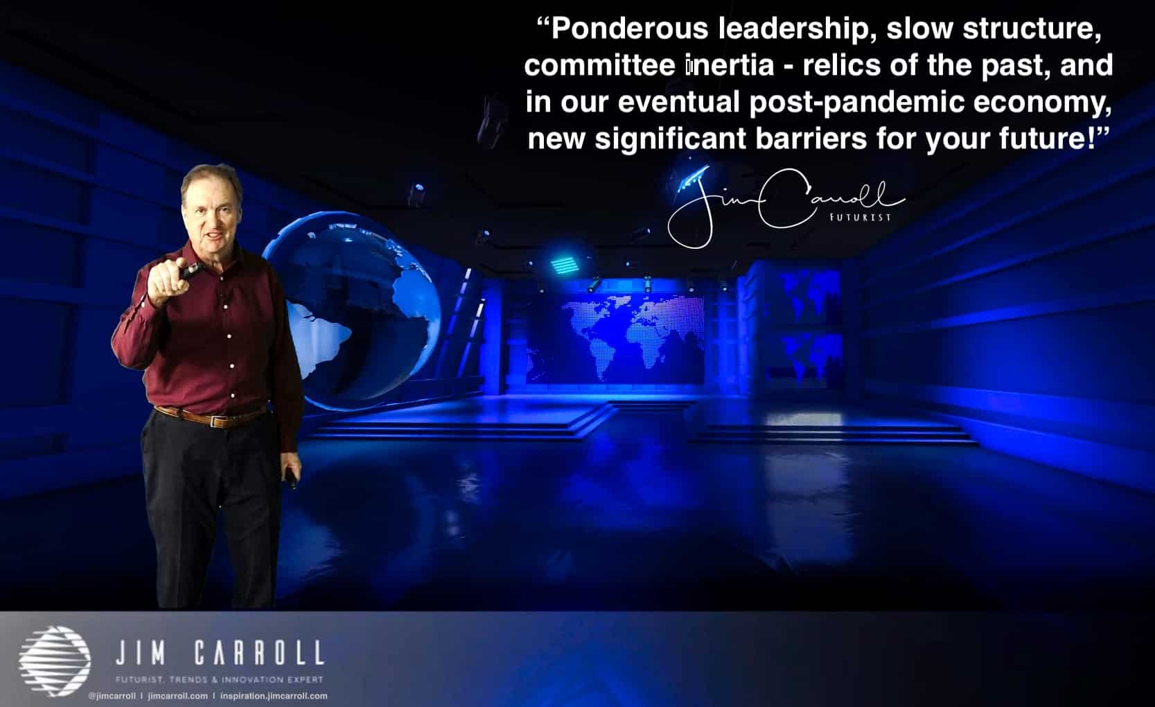 "Daily Inspiration: ""Ponderous leadership, slow structure, committee inertia - relics of the past....barriers for your future!"""